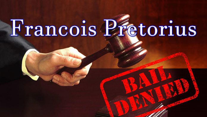 Francois Pretorius denied Bail