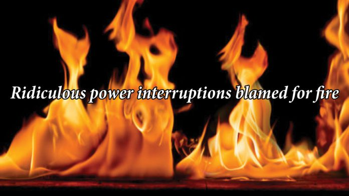Ridiculous power interruptions blamed for fire