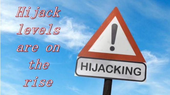 Hijack levels are on the rise