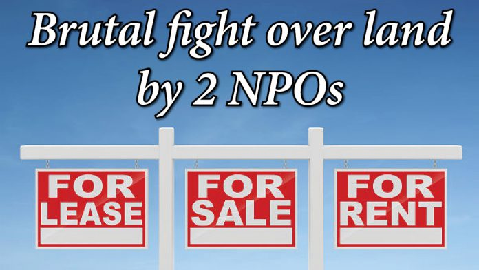 Brutal fight over land by 2 NPOs